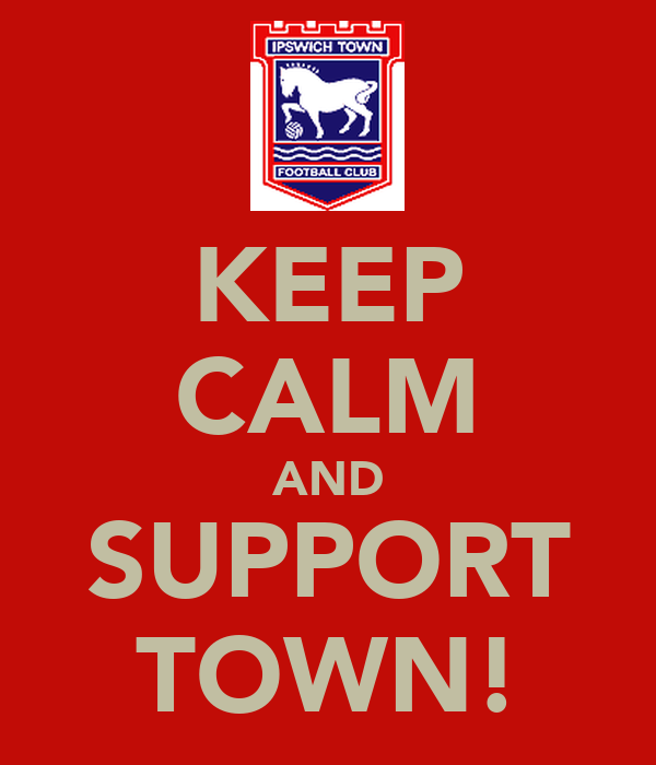 KEEP CALM AND SUPPORT TOWN!