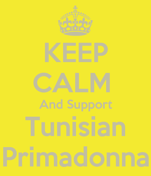KEEP CALM  And Support Tunisian Primadonna