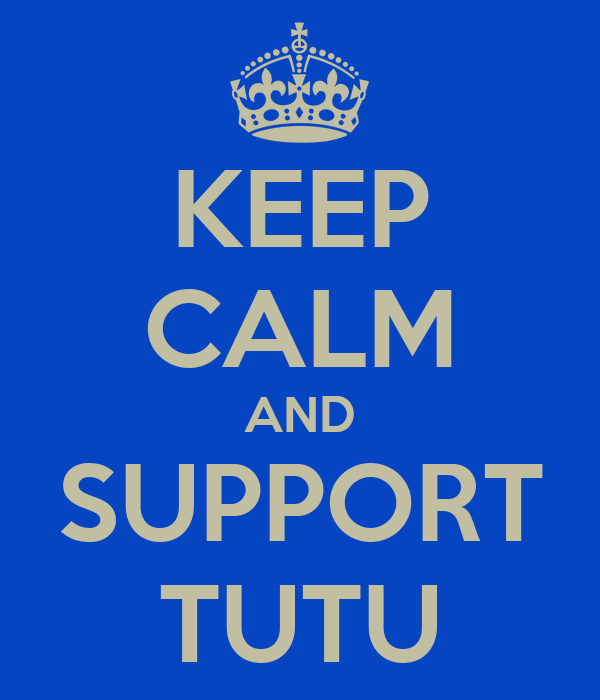 KEEP CALM AND SUPPORT TUTU