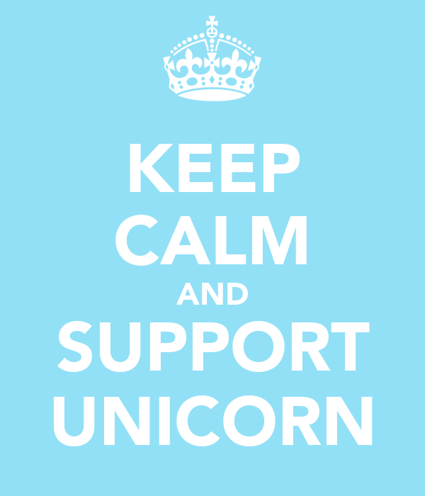 KEEP CALM AND SUPPORT UNICORN