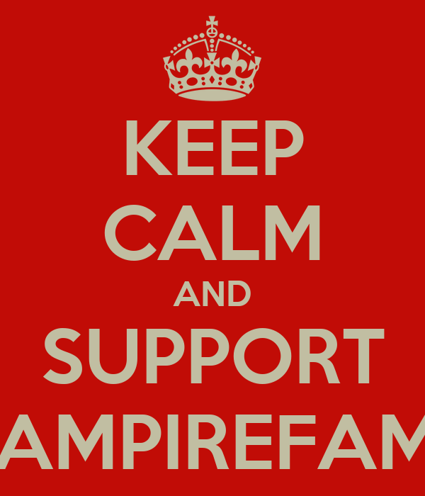 KEEP CALM AND SUPPORT VAMPIREFAMS