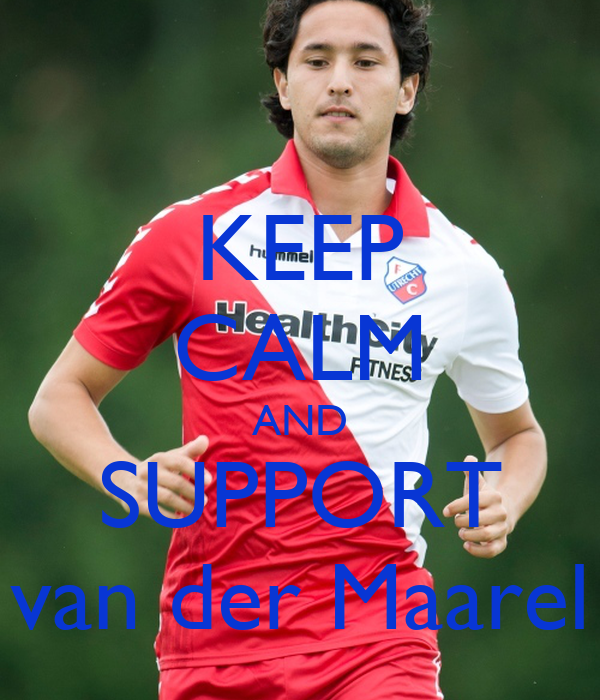 KEEP CALM AND SUPPORT van der Maarel
