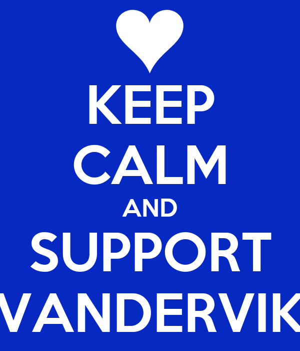 KEEP CALM AND SUPPORT VANDERVIK