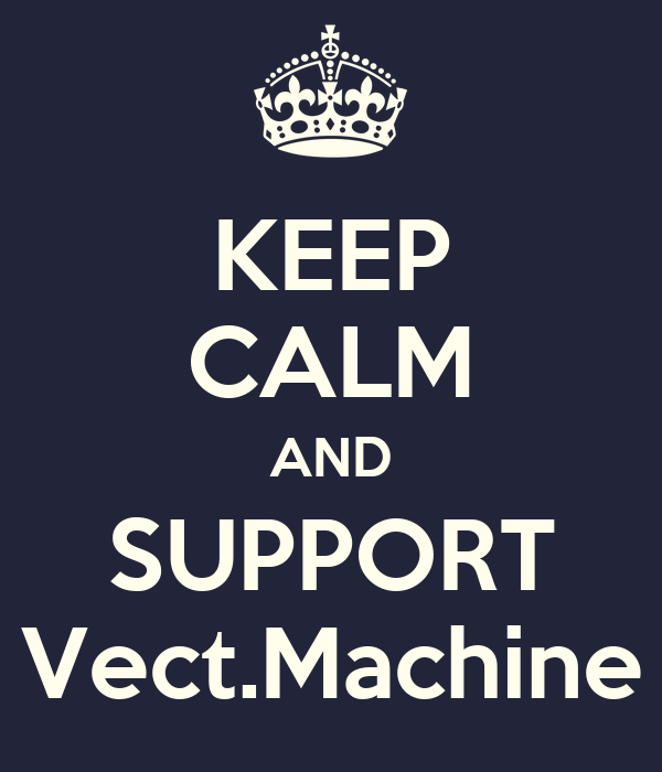 KEEP CALM AND SUPPORT Vect.Machine