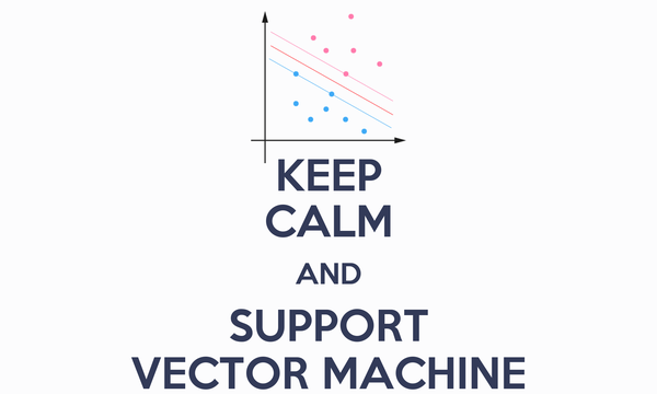 KEEP CALM AND SUPPORT VECTOR MACHINE