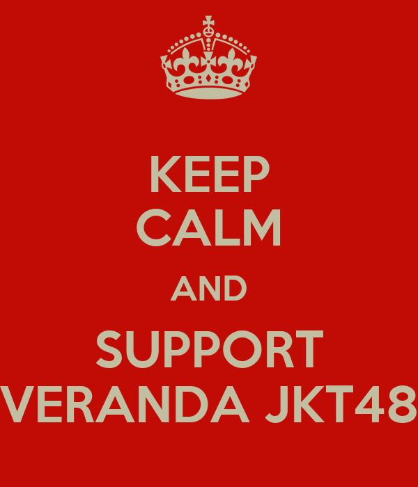 KEEP CALM AND SUPPORT VERANDA JKT48