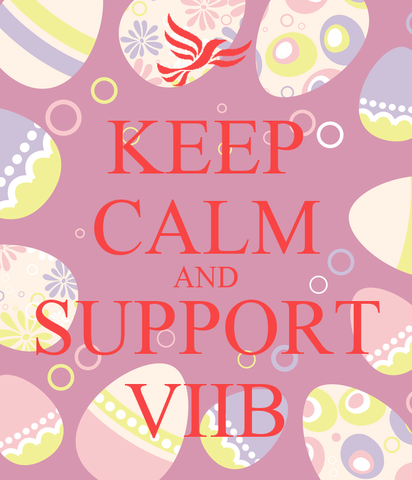 KEEP CALM AND SUPPORT VIIB