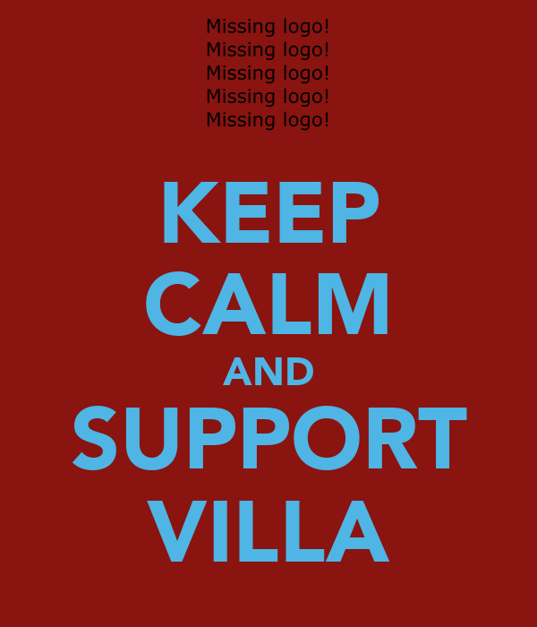 KEEP CALM AND SUPPORT VILLA