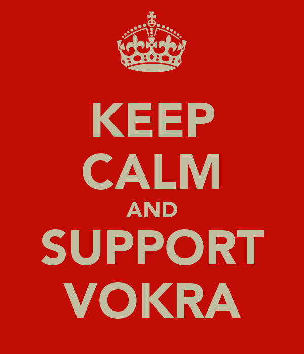 KEEP CALM AND SUPPORT VOKRA