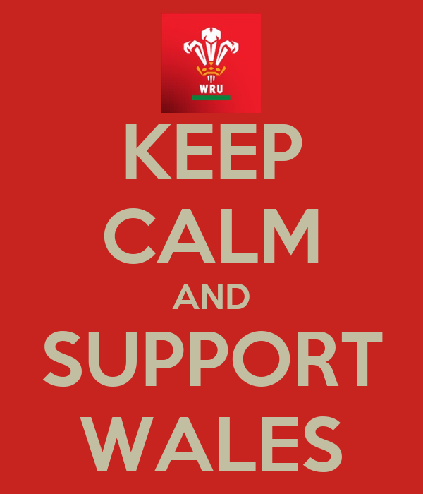 KEEP CALM AND SUPPORT WALES