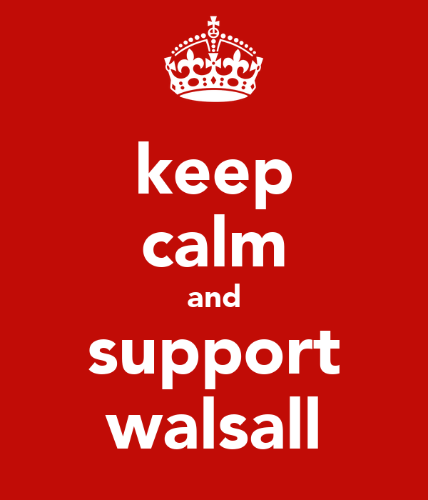 keep calm and support walsall