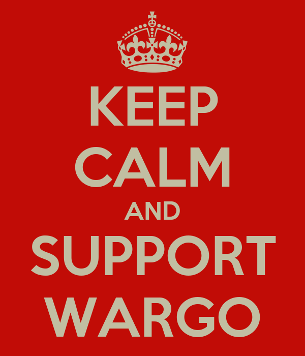 KEEP CALM AND SUPPORT WARGO