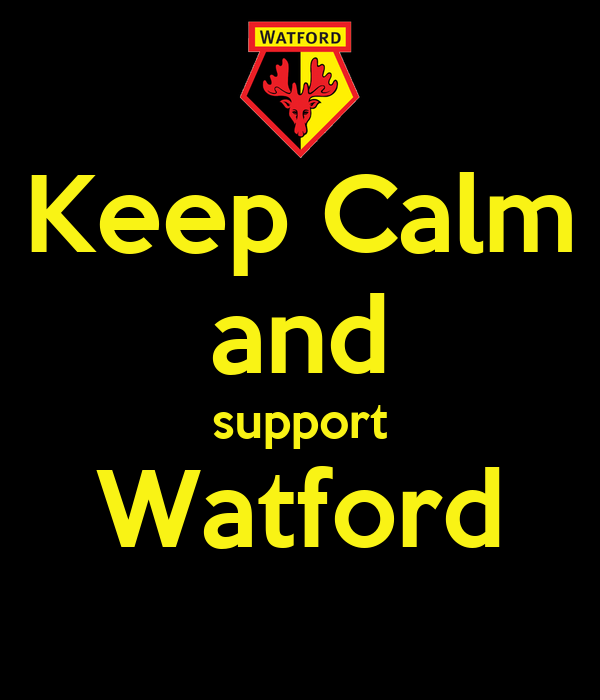 Keep Calm and support Watford