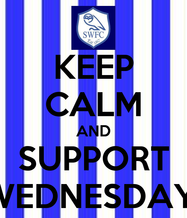 KEEP CALM AND SUPPORT WEDNESDAY!