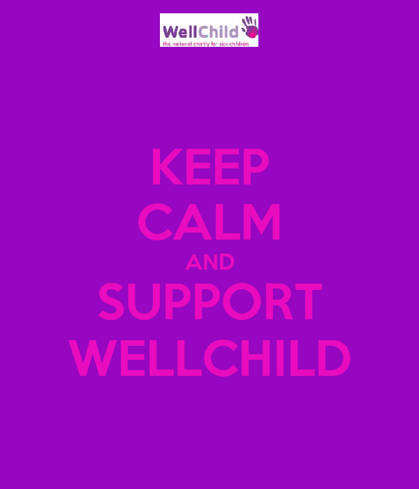 KEEP CALM AND SUPPORT WELLCHILD