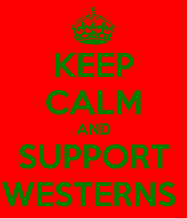 KEEP CALM AND SUPPORT WESTERNS