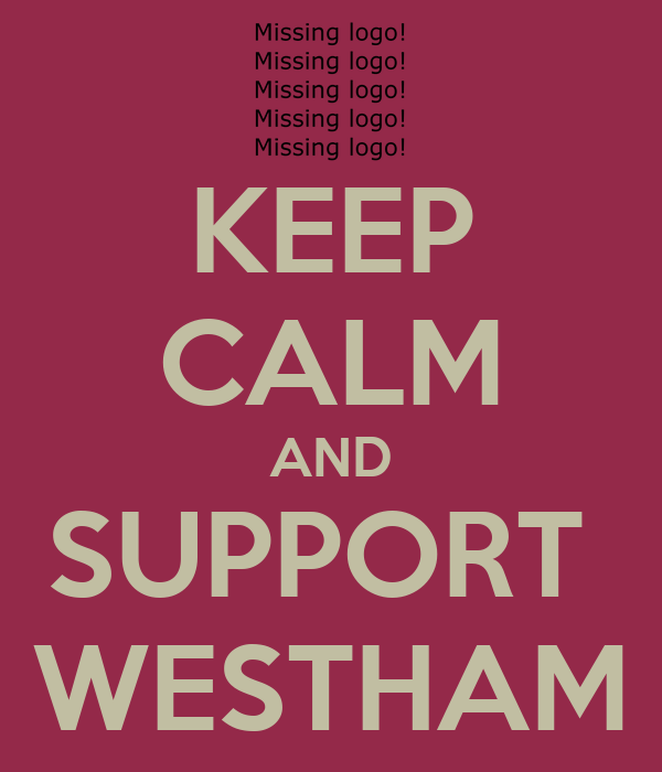 KEEP CALM AND SUPPORT  WESTHAM