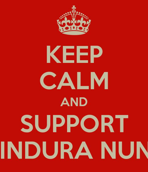 KEEP CALM AND SUPPORT WINDURA NUNO