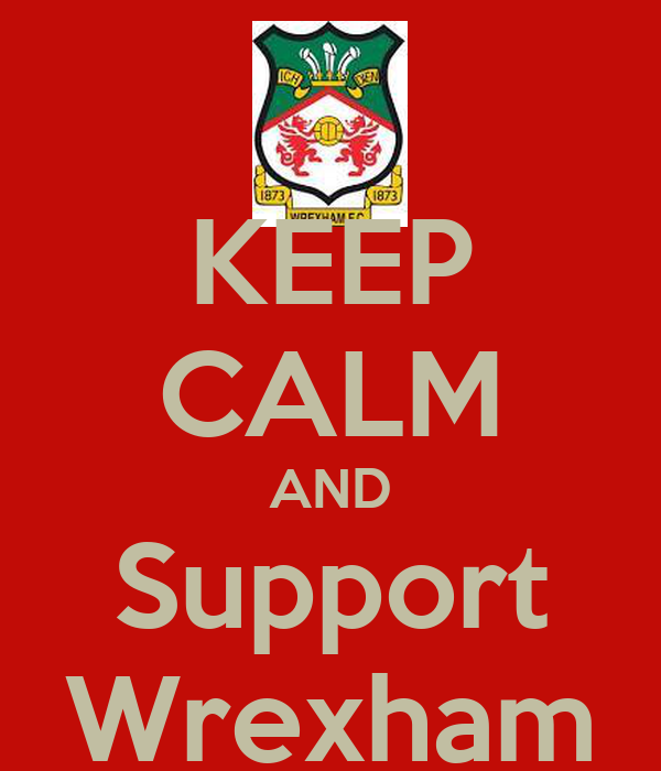 KEEP CALM AND Support Wrexham