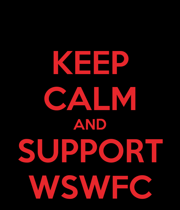 KEEP CALM AND SUPPORT WSWFC