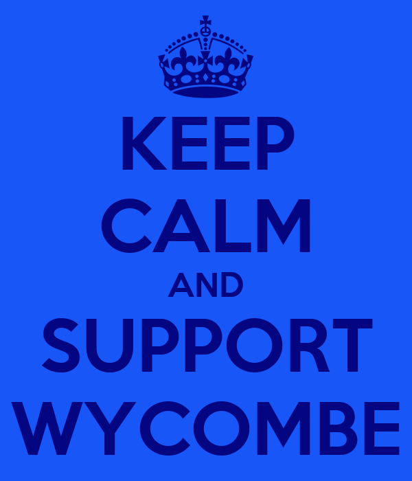 KEEP CALM AND SUPPORT WYCOMBE