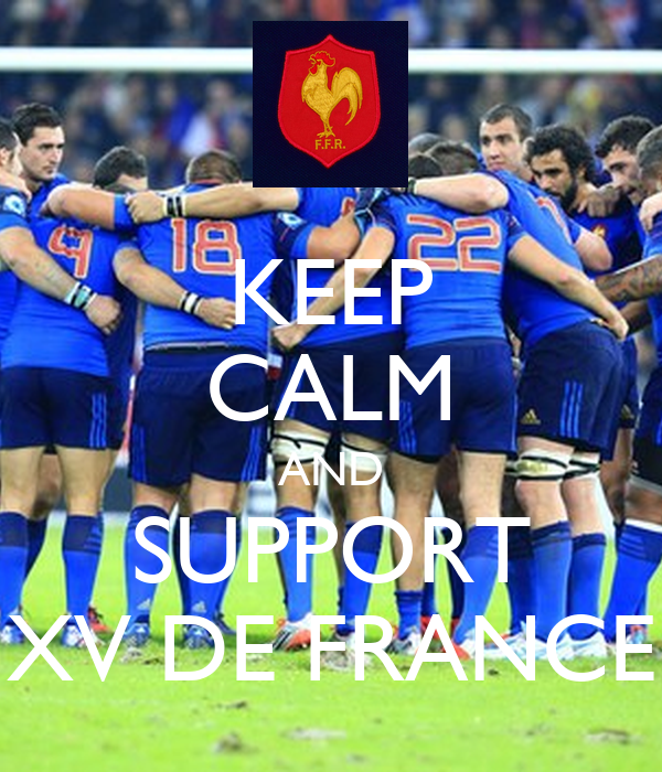 KEEP CALM AND SUPPORT XV DE FRANCE