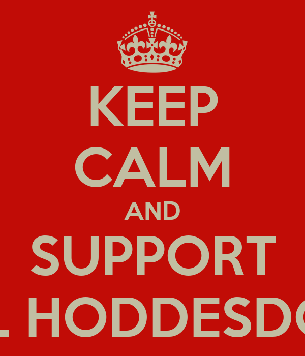 KEEP CALM AND SUPPORT Y.L HODDESDON
