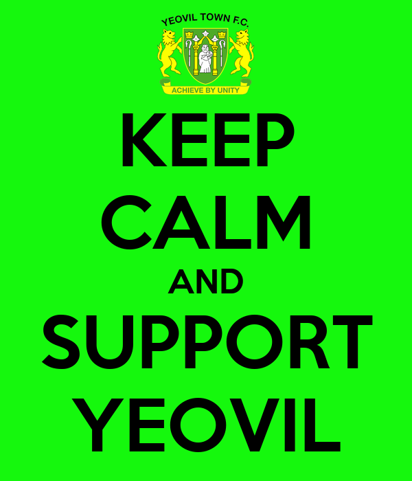 KEEP CALM AND SUPPORT YEOVIL