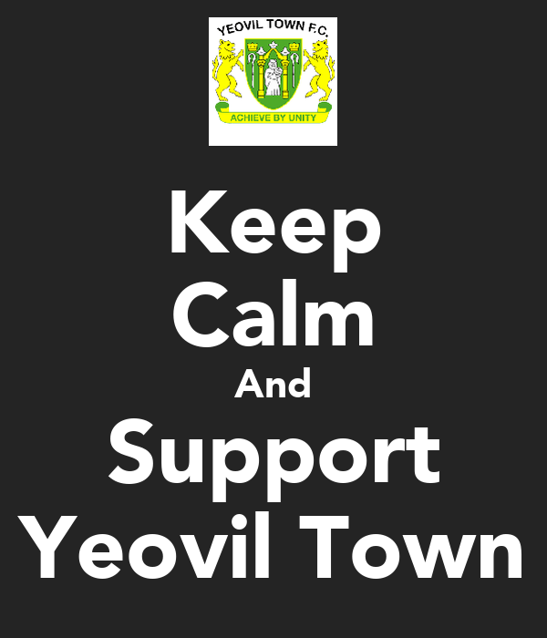 Keep Calm And Support Yeovil Town