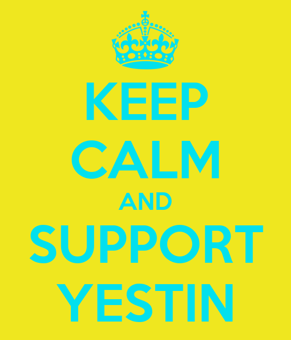 KEEP CALM AND SUPPORT YESTIN