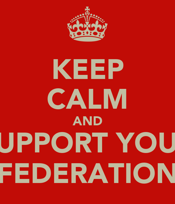 KEEP CALM AND SUPPORT YOUR FEDERATION