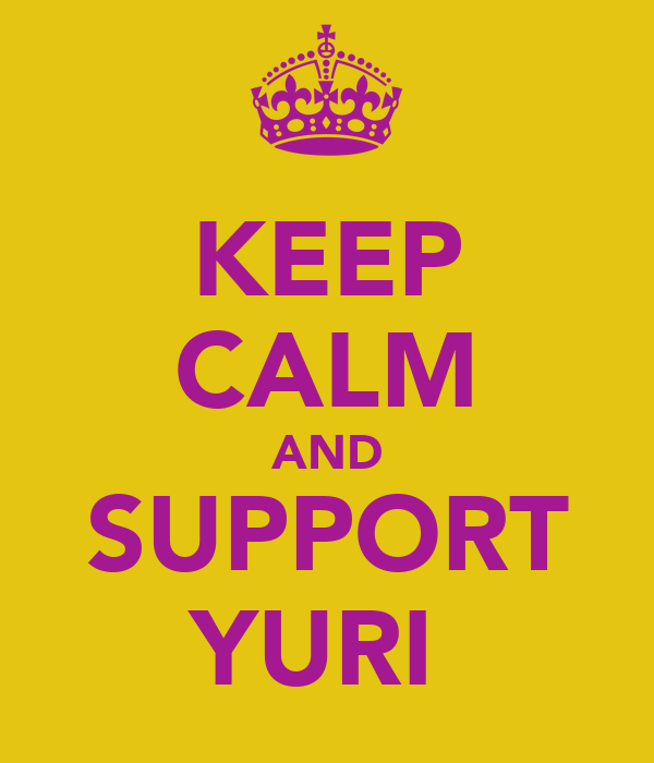 KEEP CALM AND SUPPORT YURI