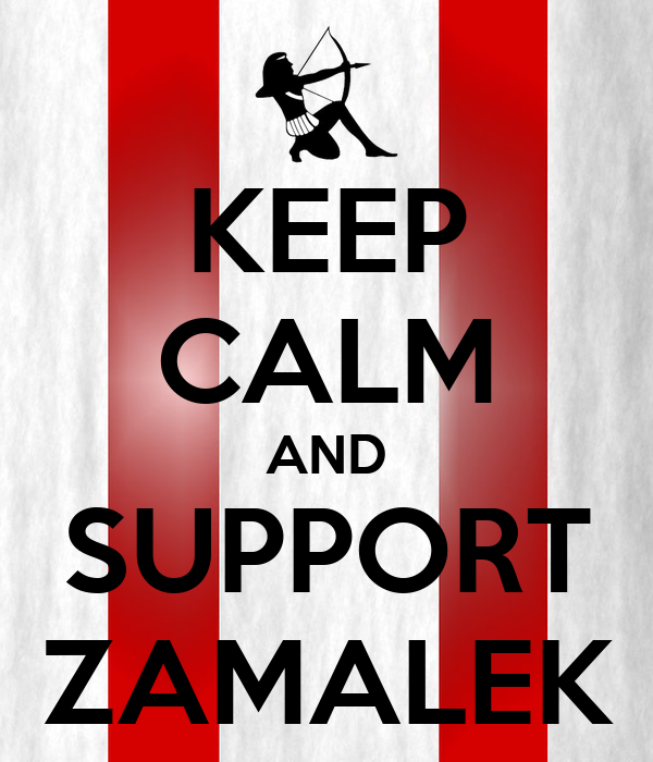 KEEP CALM AND SUPPORT ZAMALEK