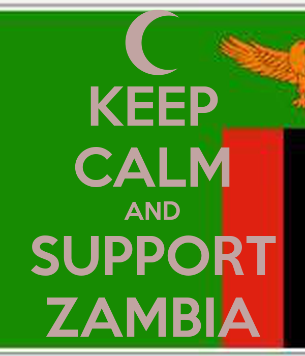 KEEP CALM AND SUPPORT ZAMBIA