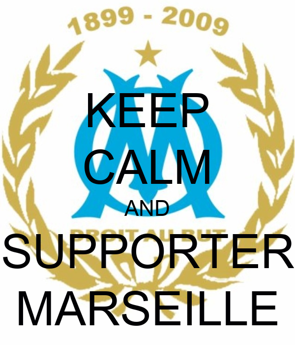KEEP CALM AND SUPPORTER MARSEILLE