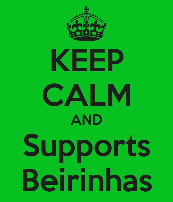 KEEP CALM AND Supports Beirinhas