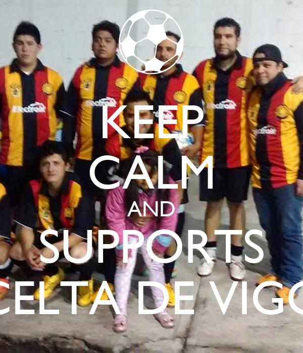 KEEP CALM AND SUPPORTS CELTA DE VIGO