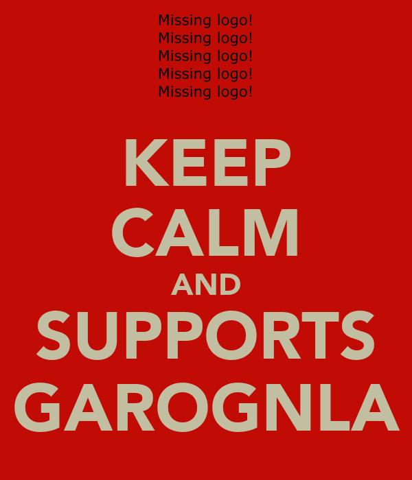 KEEP CALM AND SUPPORTS GAROGNLA