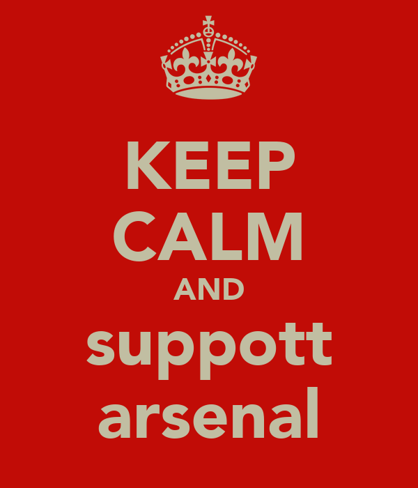 KEEP CALM AND suppott arsenal