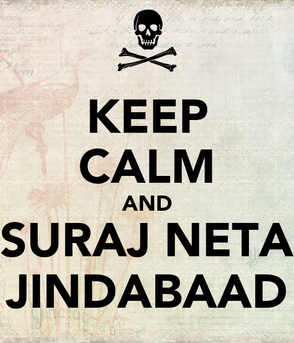 KEEP CALM AND SURAJ NETA JINDABAAD