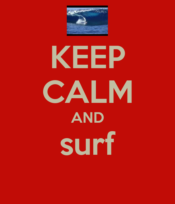 KEEP CALM AND surf