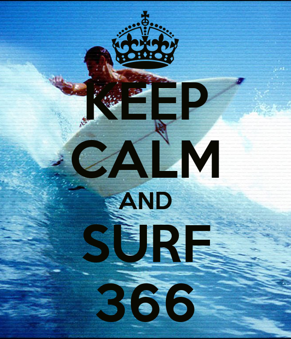 KEEP CALM AND SURF 366