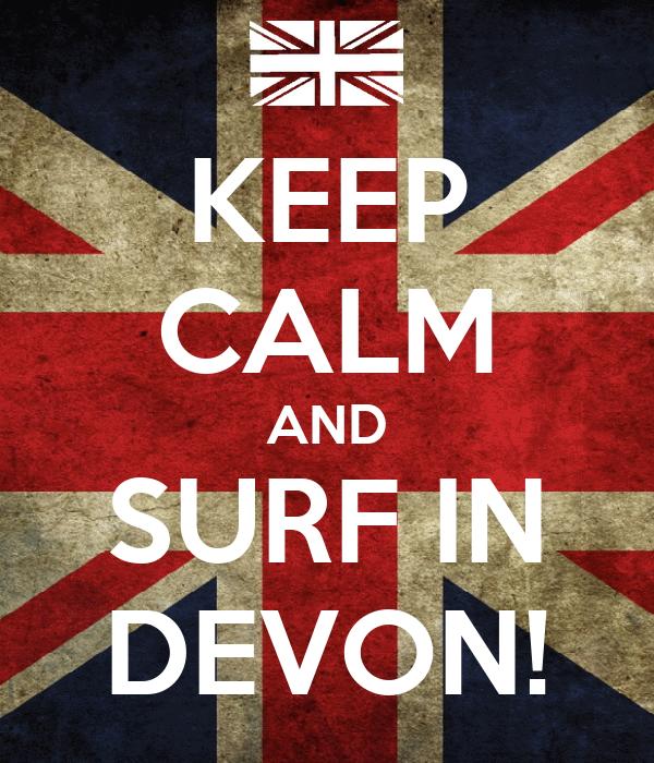 KEEP CALM AND SURF IN DEVON!