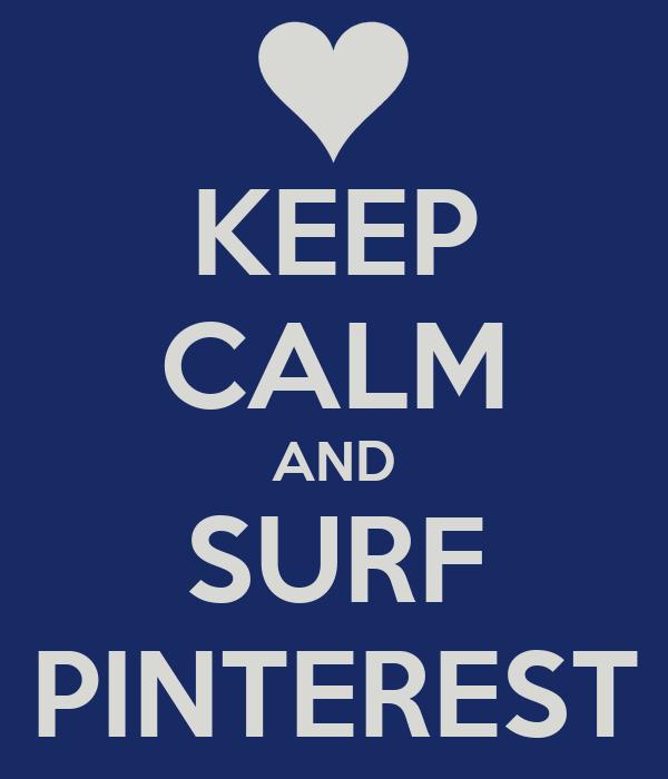 KEEP CALM AND SURF  PINTEREST