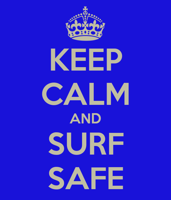 KEEP CALM AND SURF SAFE