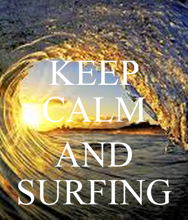 KEEP CALM  AND SURFING