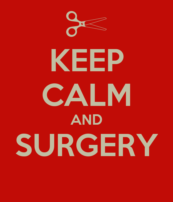 KEEP CALM AND SURGERY