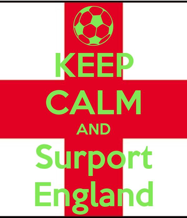 KEEP CALM AND Surport England