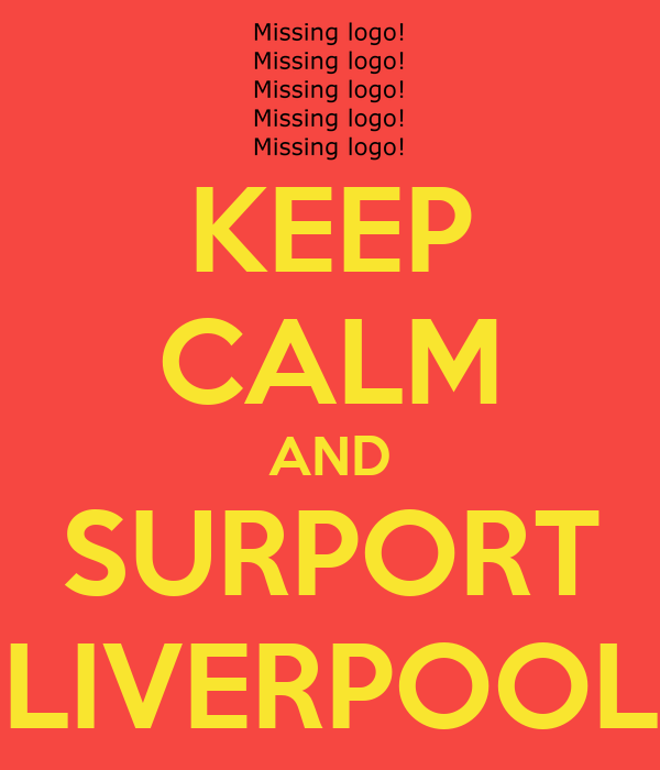 KEEP CALM AND SURPORT LIVERPOOL