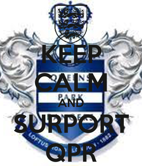 KEEP CALM AND SURPORT QPR